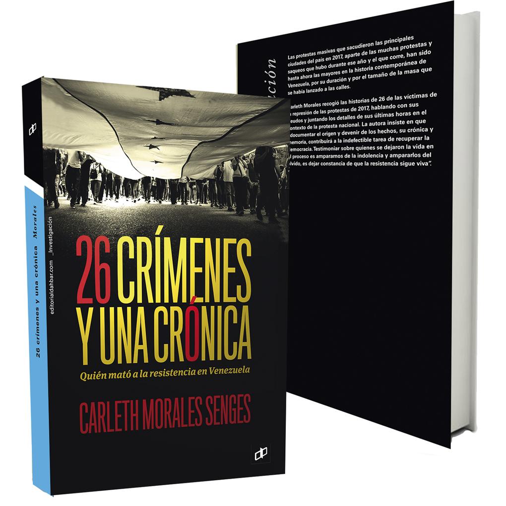26 crímenes y una crónica Quién mató a la resistencia en Venezuela