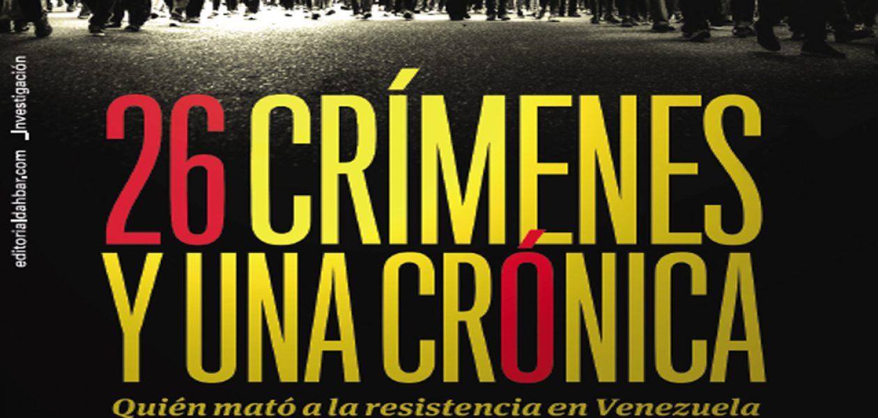 """""""26 crímenes y una crónica"""", un libro contra la indolencia y el olvido"""
