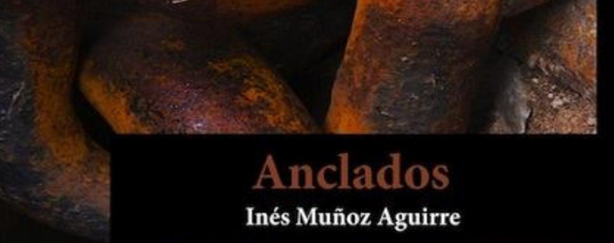 Anclados, de la venezolana Inés Muñoz Aguirre, se presenta en España