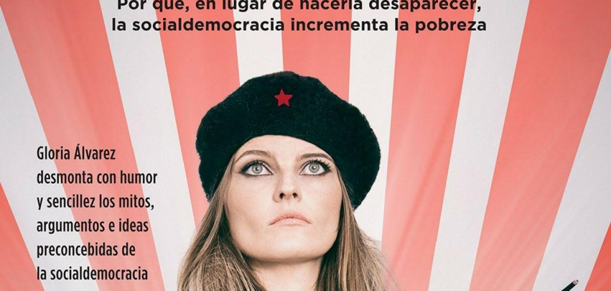 """Gloria Álvarez lanza su nuevo libro: """"Como hablar con un progre"""""""