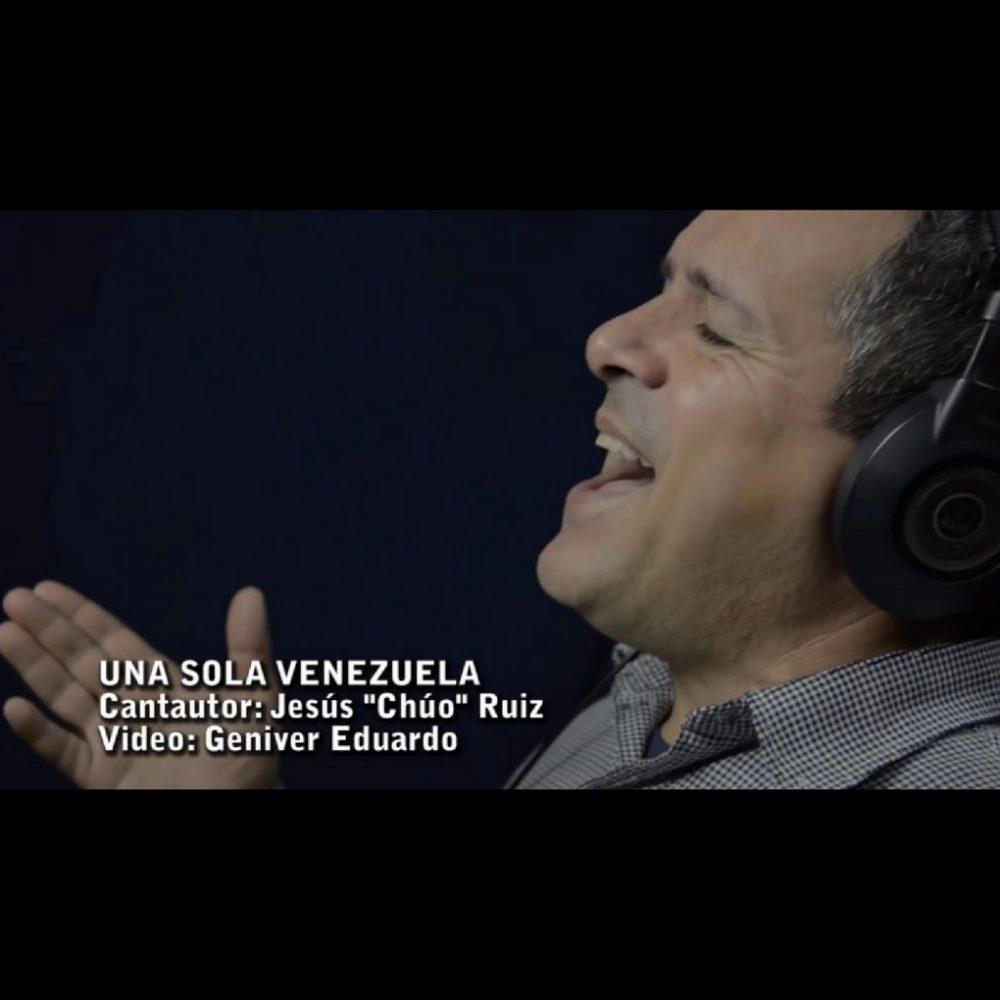"""«Una sola Venezuela» la conmovedora canción de Jesús """"Chuo"""" Ruiz"""